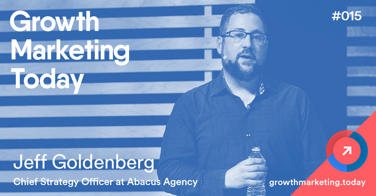 Jeff Goldenberg - Growth marketing Today
