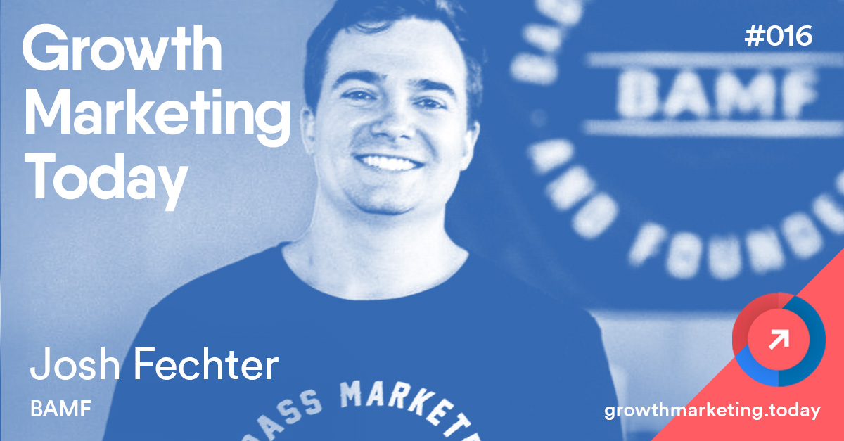 Josh Fechter - Growth Marketing Today