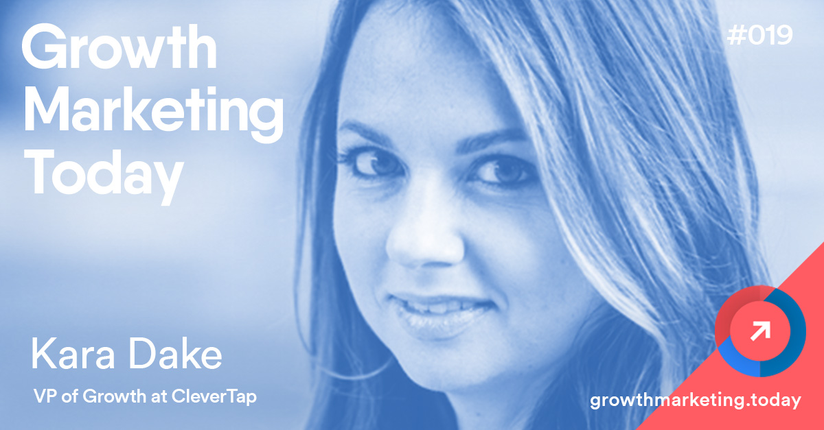 Kara Dake - VP of Growth CleverTap