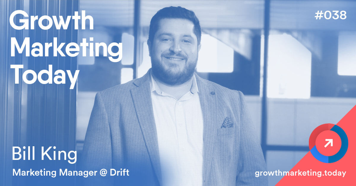 Bill King - Growth Marketing Today