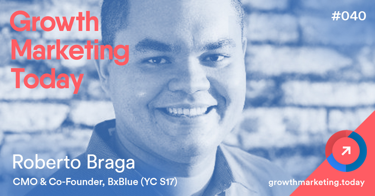 Roberto Braga - Growth Marketing Today Podcast