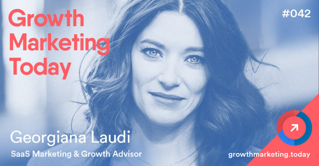 Georginia Laudi Growth Marketing Today Podcast