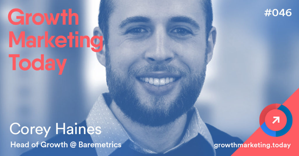 Corey Haines on Growth Marketing Today