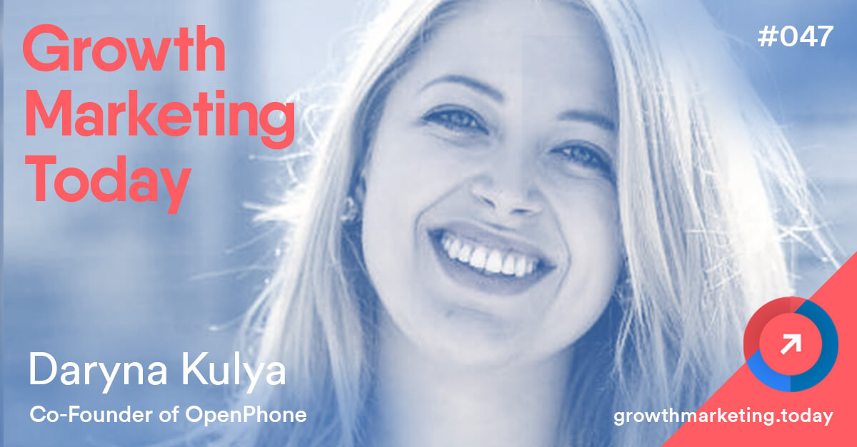 Daryna Kulya - OpenPhone Growth Mrketing Today