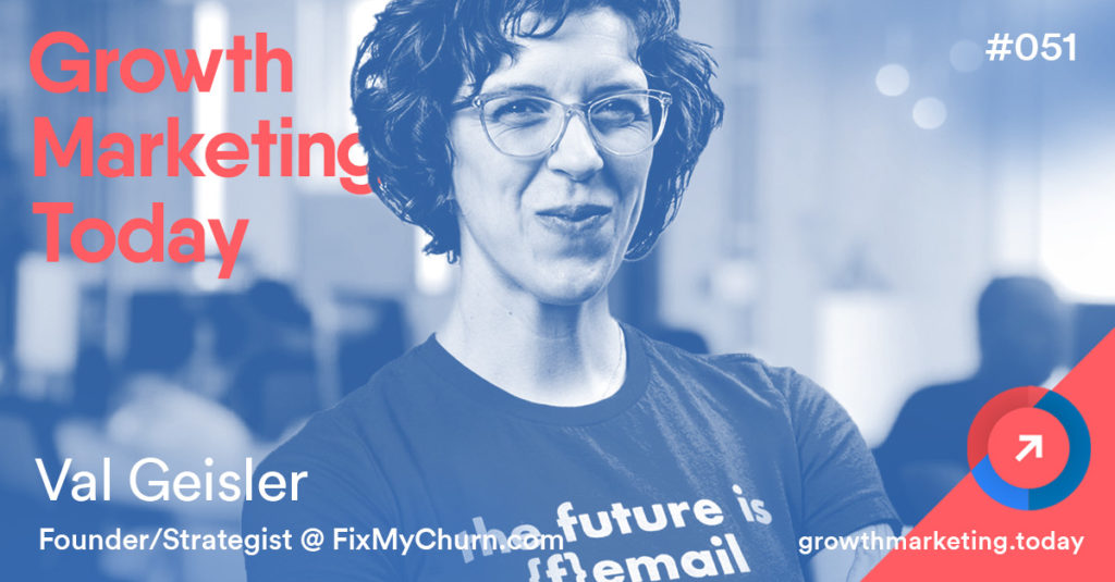 Val Geisler FixMyChurn.com in the Growth Marketing Today Podcast