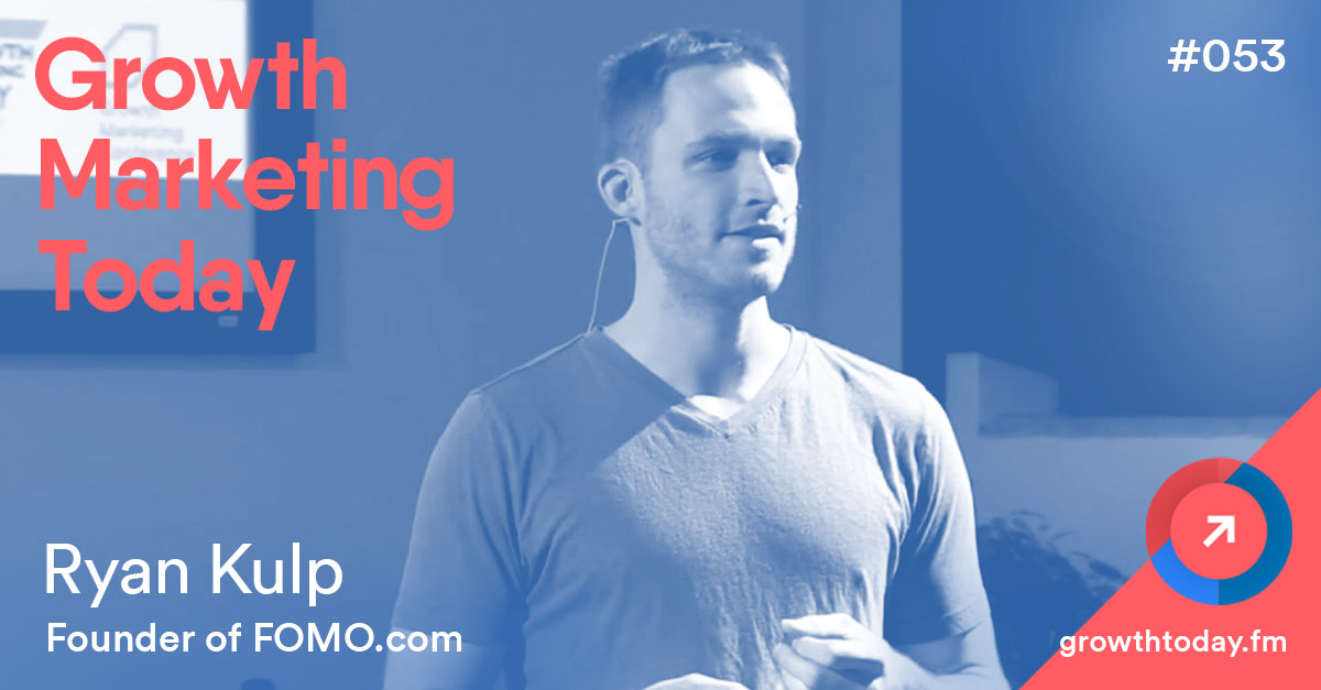 Ryan Kulp on Growth Marketing Today Podcast