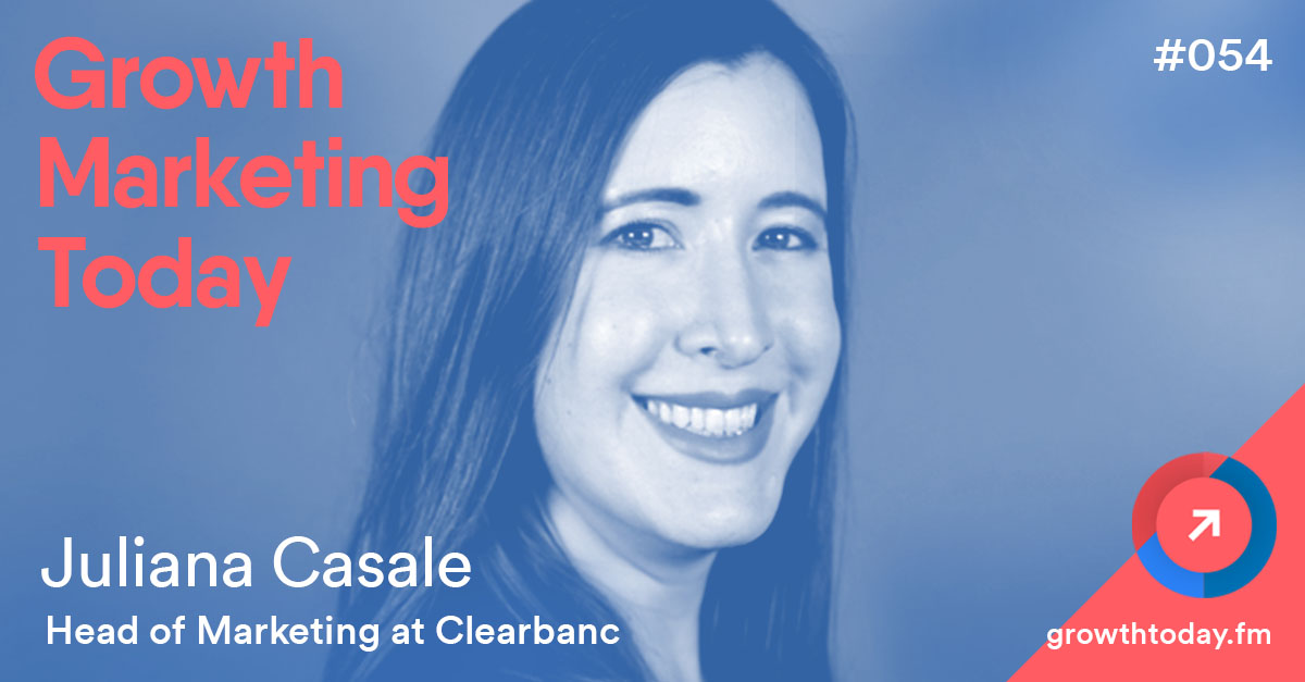 Juliana Casale on Growth Marketing Today Podcast