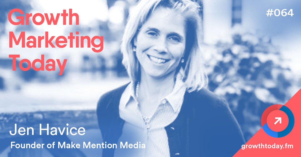 Jen Havice on Growth Marketing Today Podcast