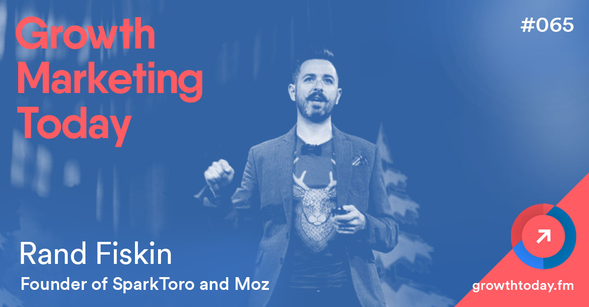 Rand Fiskin on Growth Marketing Today Podcast