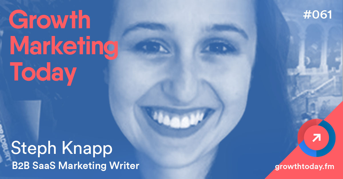 Steph Knapp on Growth Marketing Today Podcast