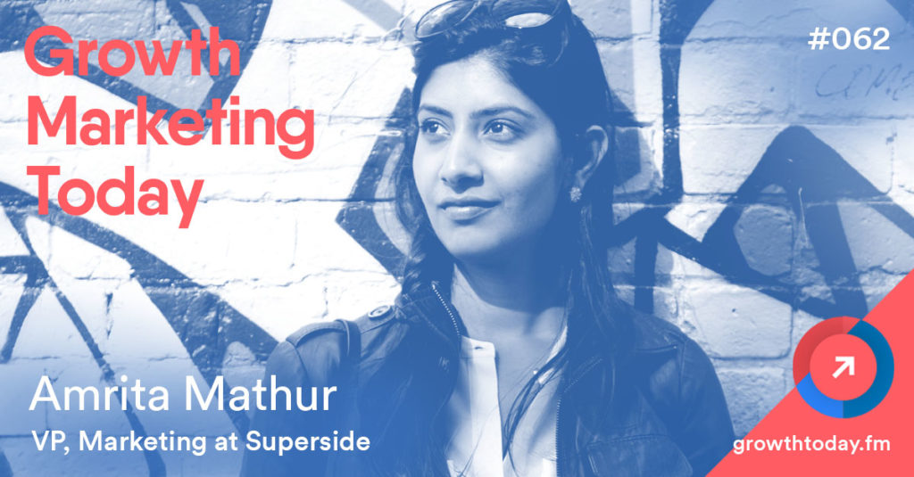 Amrita Mathur on Growth Marketing Today Podcast