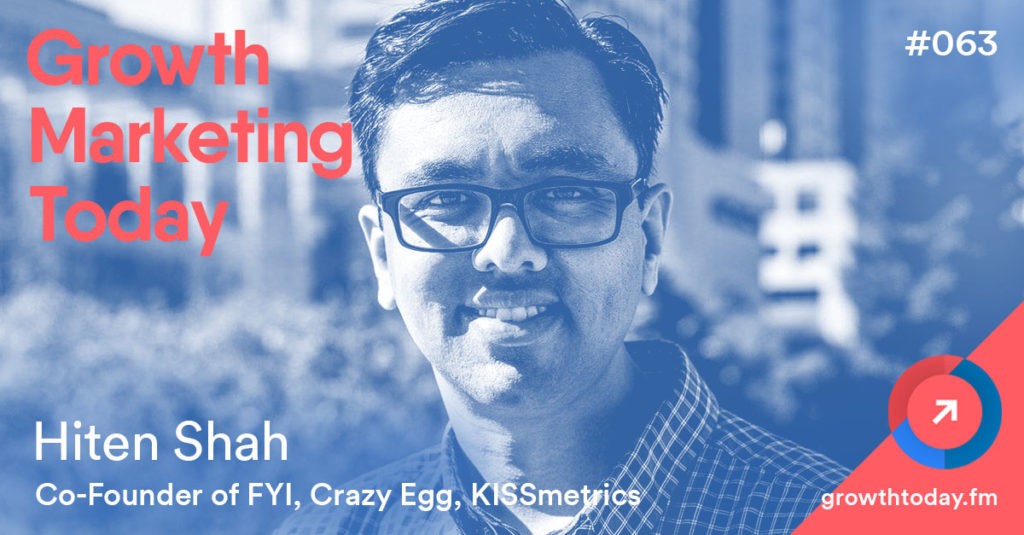 Hiten Shah on Growth Marketing Today Podcast