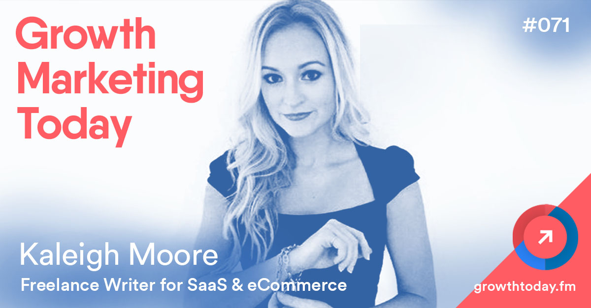 Kaleigh Moore on the Growth Marketing Today Podcast