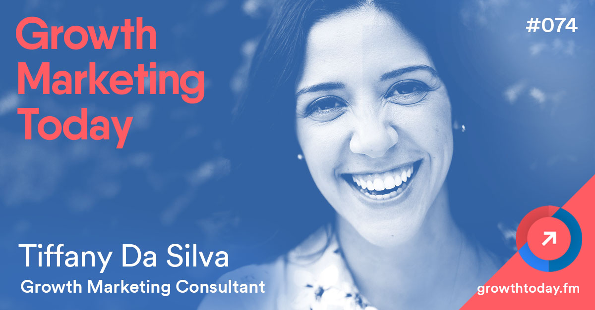 Tiffany Da Silva on Growth Marketing Today