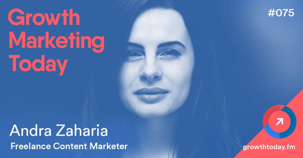 Andra Zaharia on Growth Marketing Today