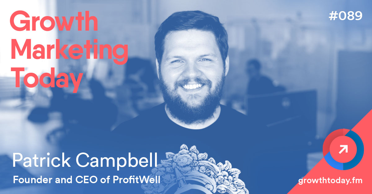 Patrick Campbell on Growth Marketing Today Podcast