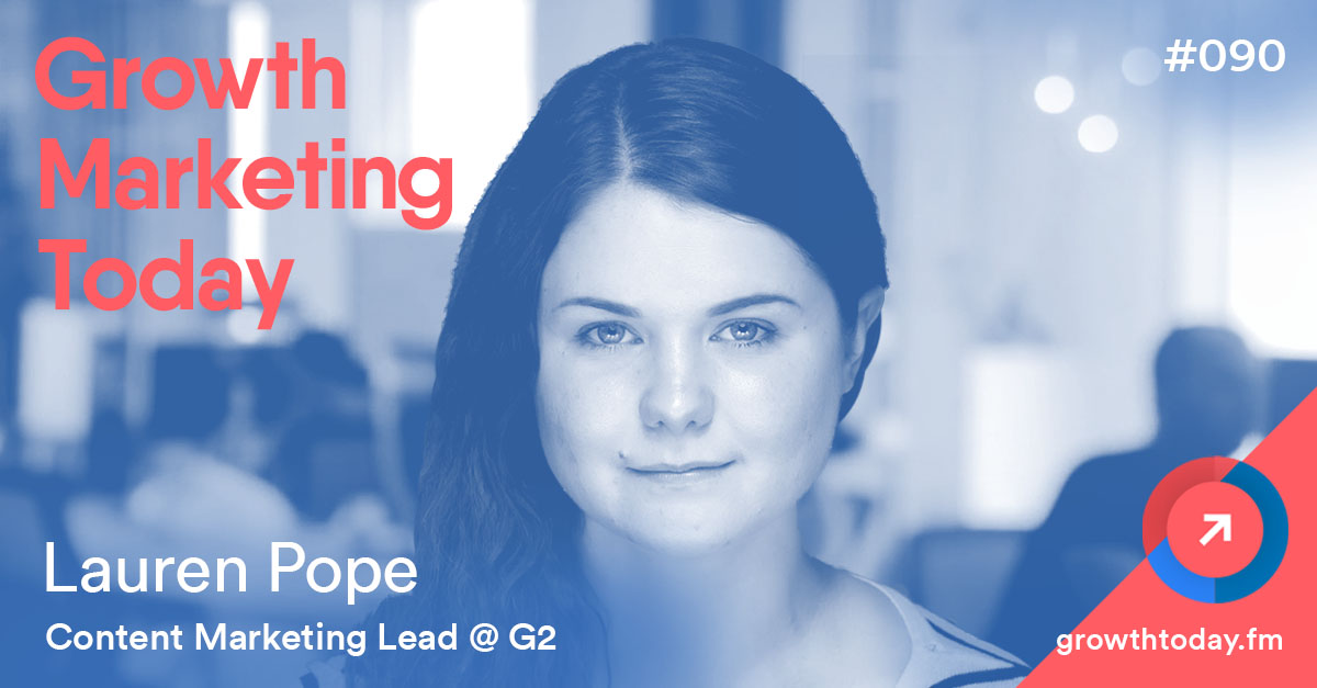 Lauren Pope on the Growth Marketing Today Podcast