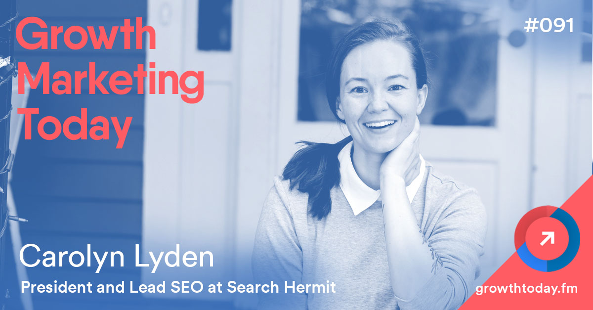 Carolyn Lyden on Growth Marketing Today Podcast