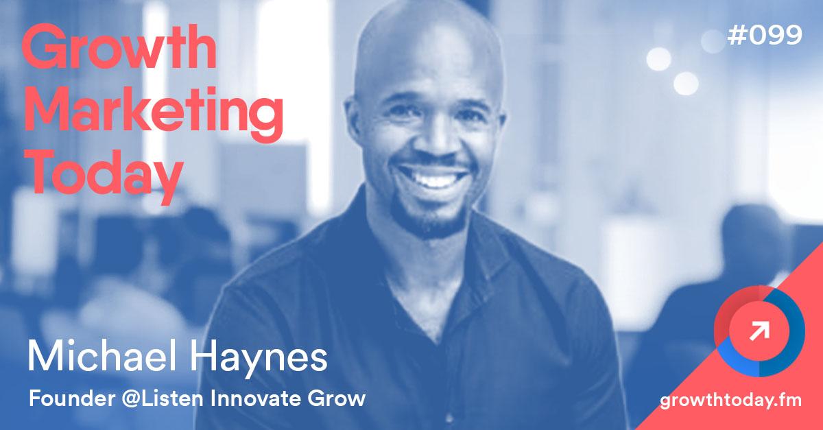 Michael Haynes on Growth Marketing Today