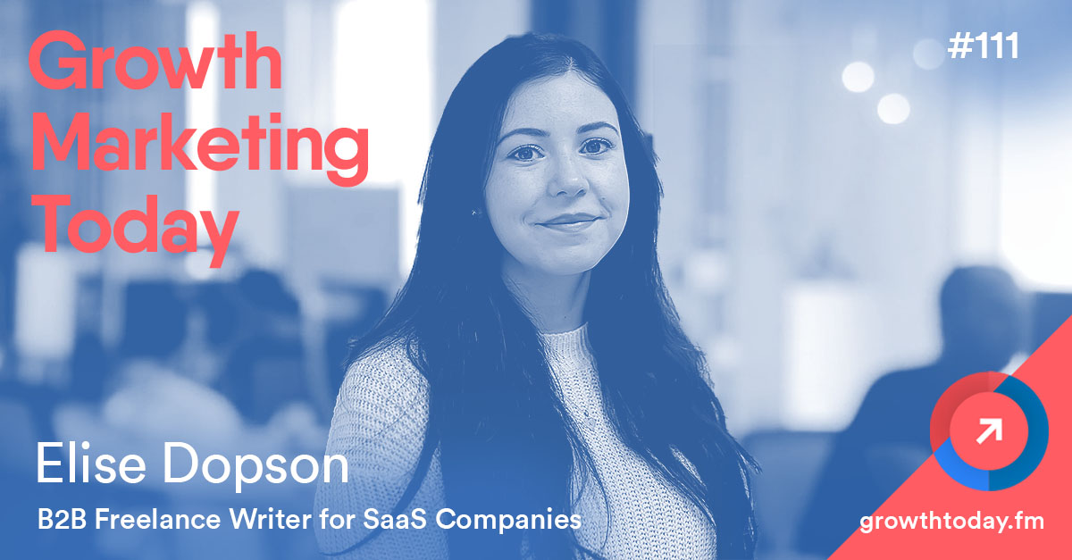 Elise Dopson on Growth Marketing Today