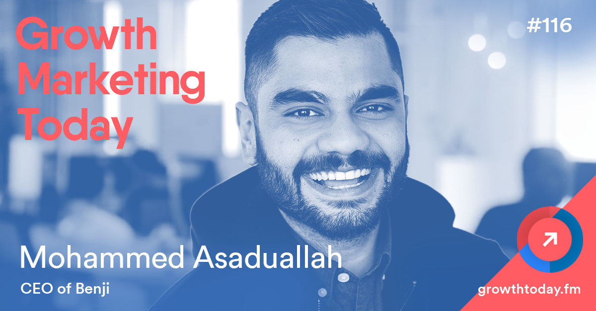 Mohammed Asaduallah on Growth Marketing Today
