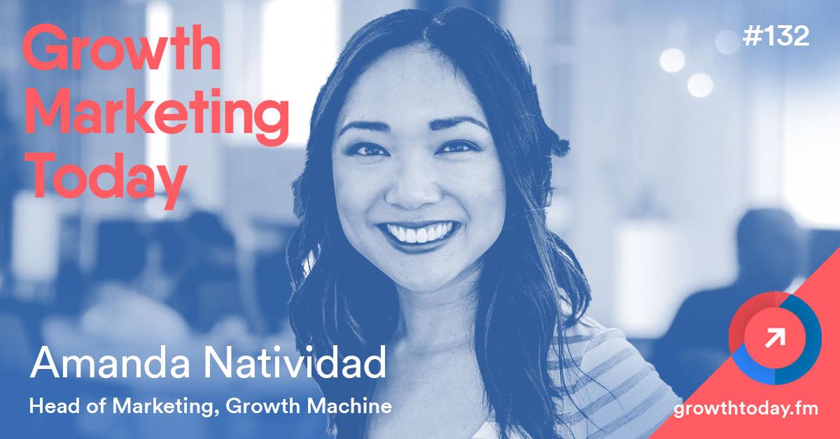 Amanda Natividad on Growth Marketing Today