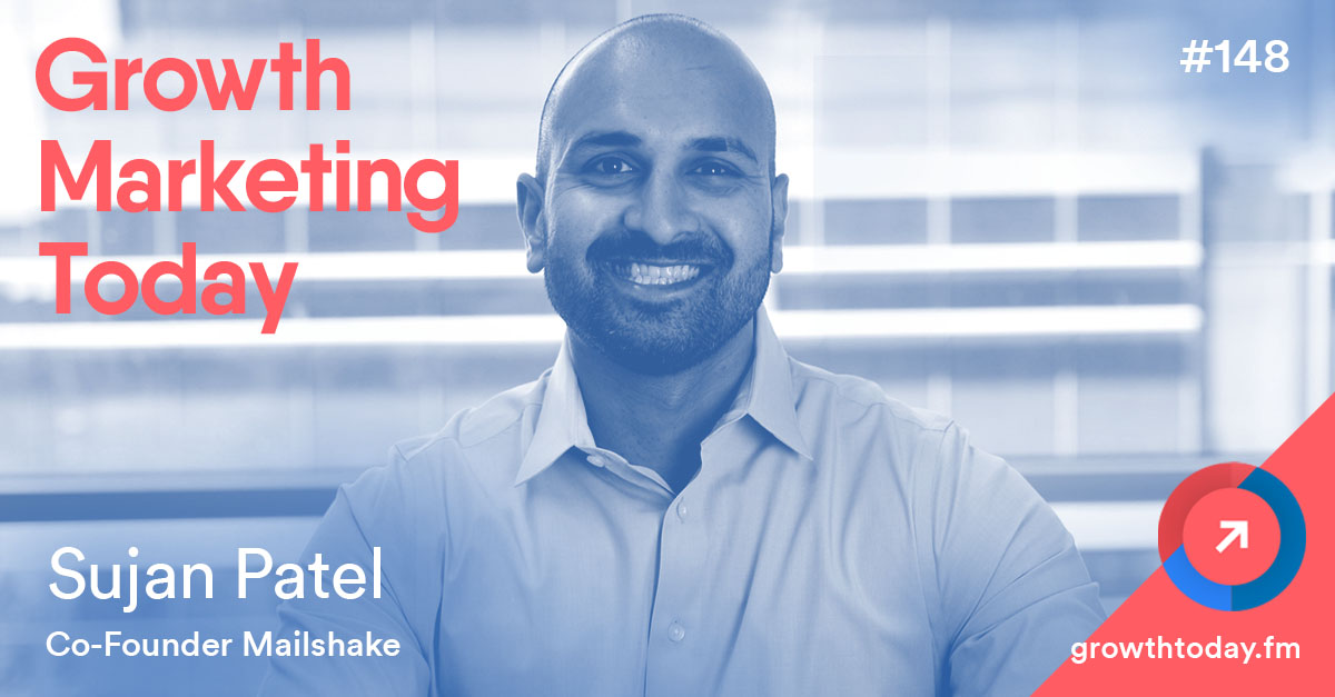 Sujan Patel on Growth Marketing Today