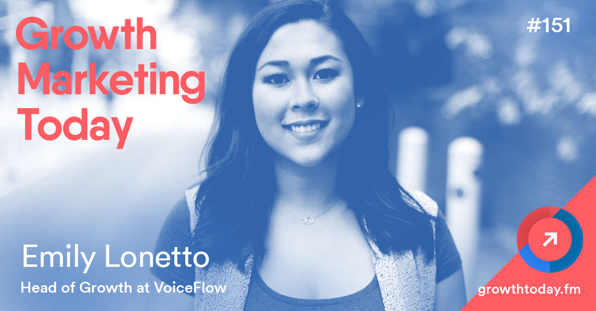Emily Lonetto on Growth Marketing Today